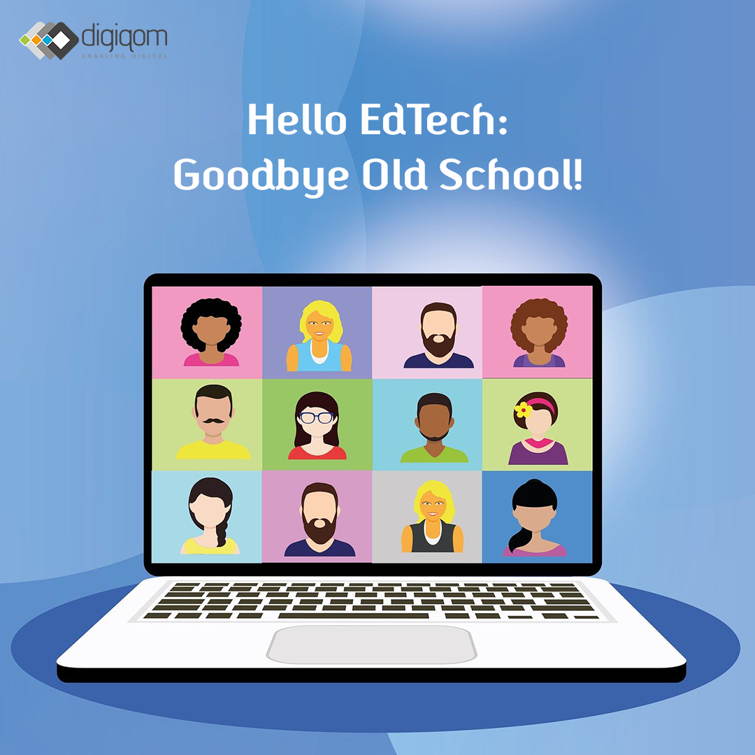 Hello EdTech: Goodbye old school!